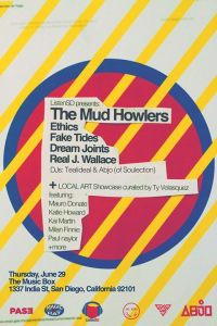 The Mud Howlers w/ Ethics, Fake Tides, Dream Joints & Real J @ The Music Box | San Diego | CA | United States