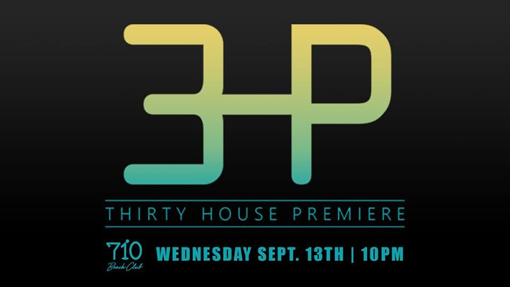 Thirty House Premiere LIVE!