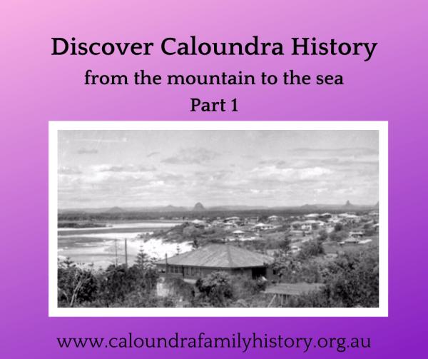 Discover Caloundra History Part 1