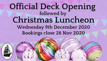 Official Deck Opening followed by Christmas Luncheon Wednesday 9th December 2020 Bookings close 26 Nov 2020