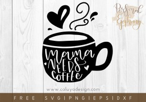 Free Mom Needs Coffee SVG, PNG, EPS & DXF by Personal Epiphany