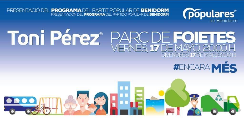Presentación del Programa Electoral del Partido Popular de Benidorm -Parc de Foietes, viernes 17 de mayo2019 20h