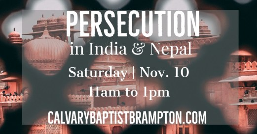 """The words """"Persecution in India and Nepal. Saturday Nov. 10 11 am to 1 pm"""" are centred in bold white print on a photograph of a monumental red-bricked South Asian historical building viewed through a lattice. The website, """"calvarybaptistbrampton.com"""" is listed at the bottom of the image."""