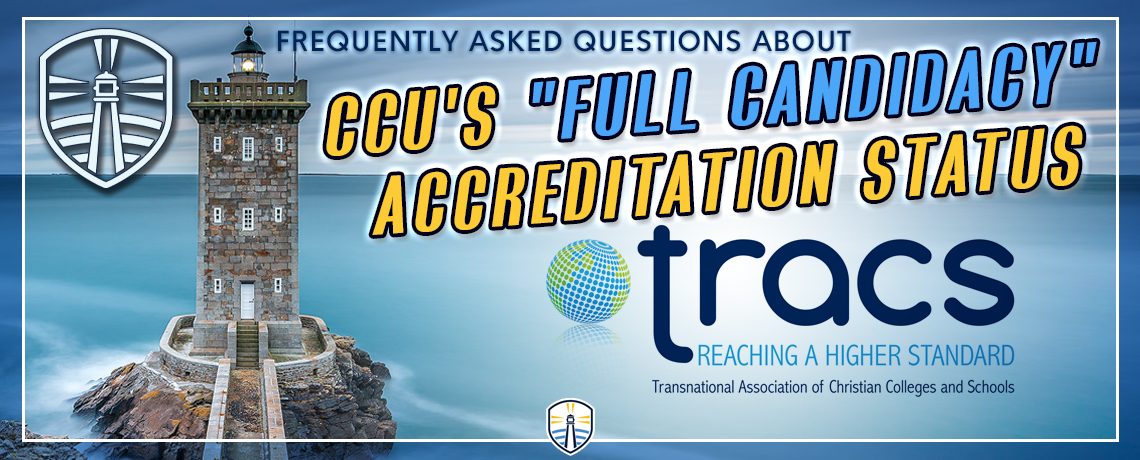 "Frequently Asked Questions About CCU's ""Full Candidacy"" Accreditation Status"
