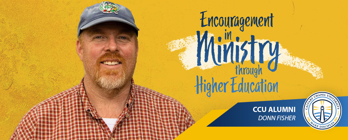 Donn Fisher: Encouragement In Ministry Through Higher Education