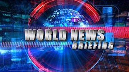 His Channel World News Briefing