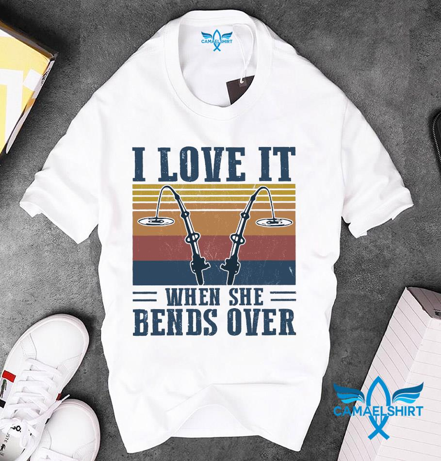 Download Fishing I love it when she bends over vintage t-shirt