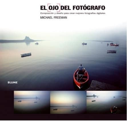 """El ojo del fotógrafo"" de Blume Fotografia cuto autor es Michael Freeman."