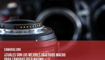 ¿Cuáles son los mejores objetivos macro para cámaras DSLR Nikon?