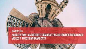¿Cuáles son las mejores cámaras en 360 grados para hacer vídeos y fotos panorámicas?