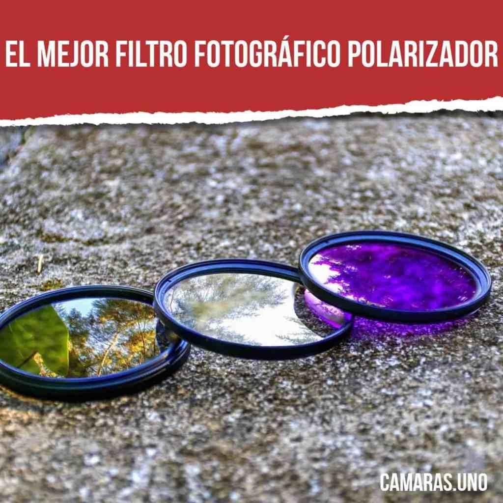 El mejor filtro fotográfico polarizador: ¿Cuál es la mejor opción y para qué sirven?