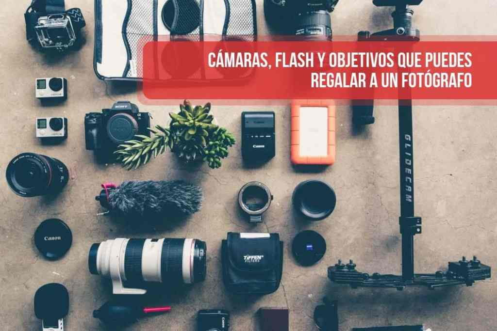 Cámaras, flash y objetivos que puedes regalar a un fotógrafo