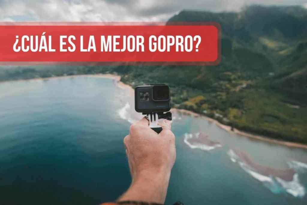 ¿Cuál es la mejor GoPro?