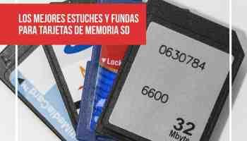 Los mejores estuches y fundas para tarjetas de memoria SD