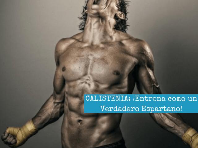 CALISTENIA_ ¡Entrena como un verdadero Espartano!