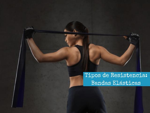 Tipos de Resistencia para el entrenamiento de la fuerza_ bandas de elasticas