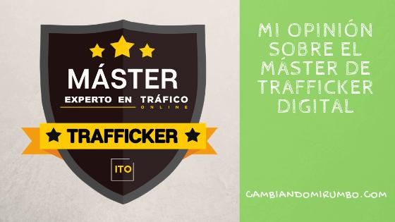 Mi opinión del Máster Trafficker