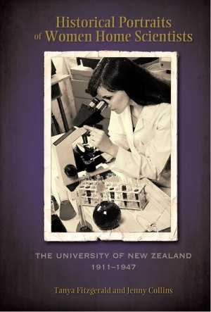 Cambria Press Historical Portraits of Women Home Scientists: The University Of New Zealand, 1911–1947