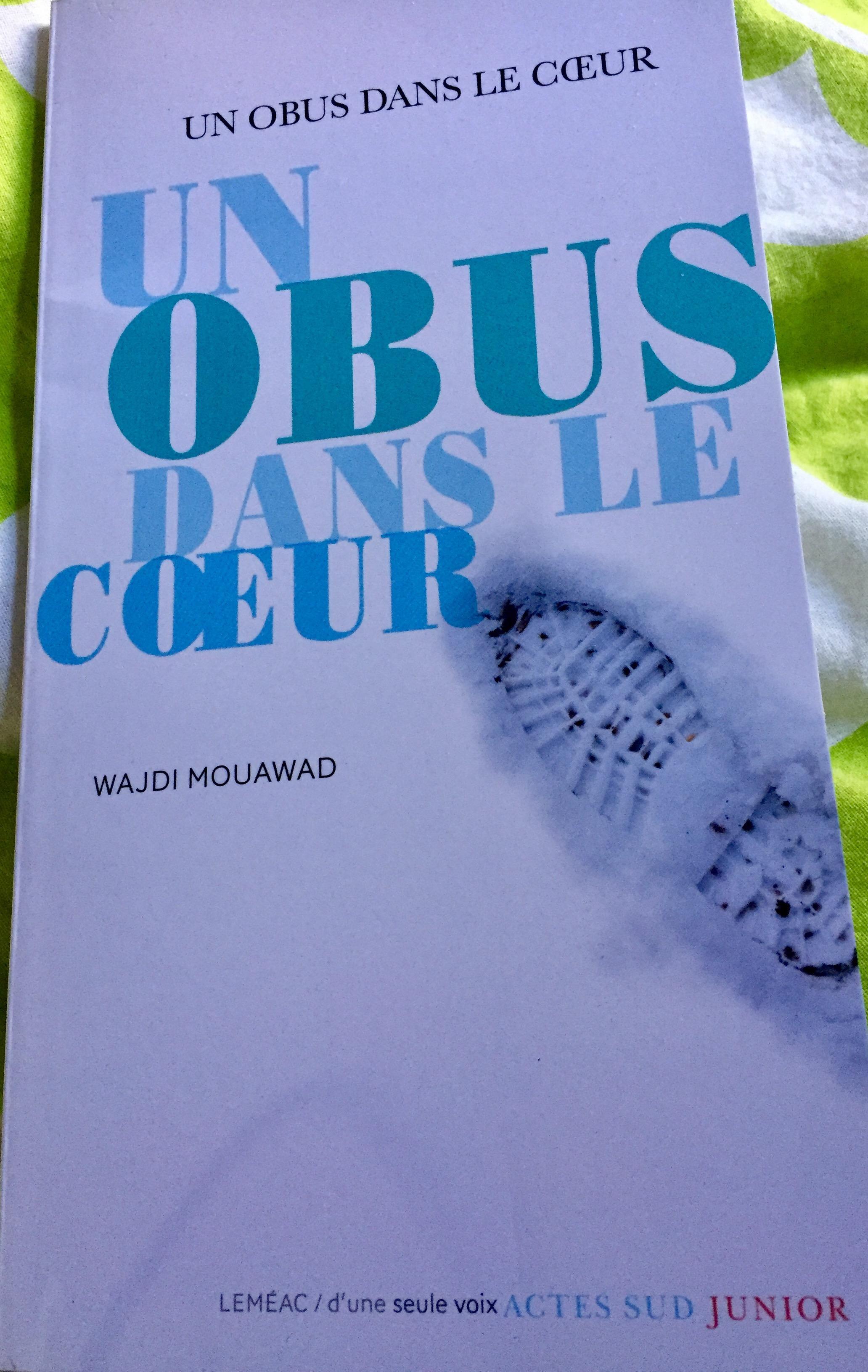 Un Obus Dans Le Coeur : coeur, Premières, Lignes, Coeur,, Wajdi, Mouawad,, Leméac/d'une, Seule, Actes, Junior, Camellia, Burows