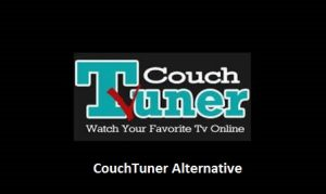 CouchTuner2: 3 Best Alternatives of CouchTuner