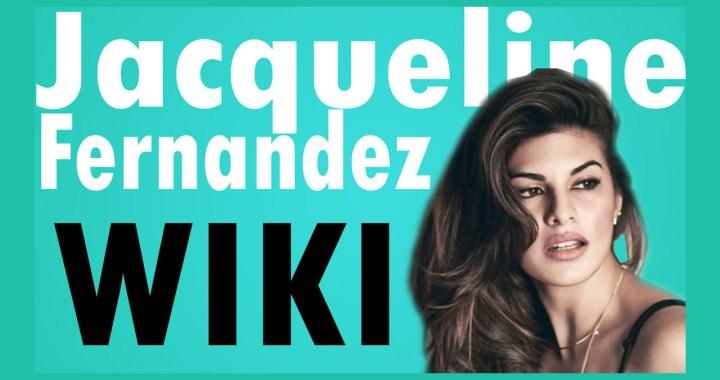 Jacqueline Fernandez Wiki, Age, Movies, Boyfriend, Instagram, Family, Husband, Height, Weight, Education