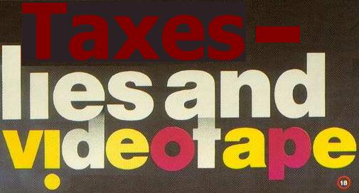 taxes-lies-and-videotape