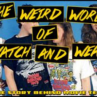 The Weird World of WATCH AND WEAR!