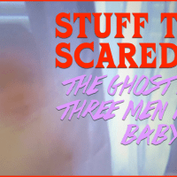 STUFF THAT SCARED ME: The Ghost from THREE MEN AND A BABY!