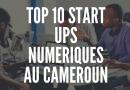 Top 10 desstartupsnumériques camerounaises les plus viables