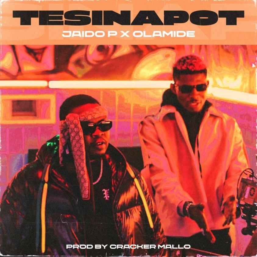 Tesinapot mp3 Download by Olamide & Jaido P