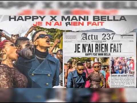 Happy feat Mani Bella Mp3 Download - Je n'ai rien fait