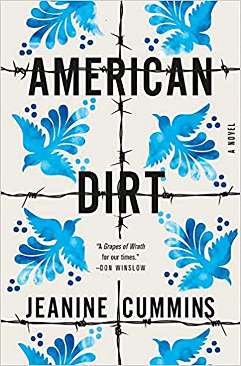 Read American Dirt, the newest book from Jeanine Cummins (publishing Jan. 21st.) which is already being called the next great American novel.