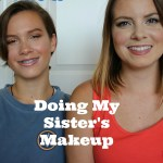 Doing My Sister's Makeup