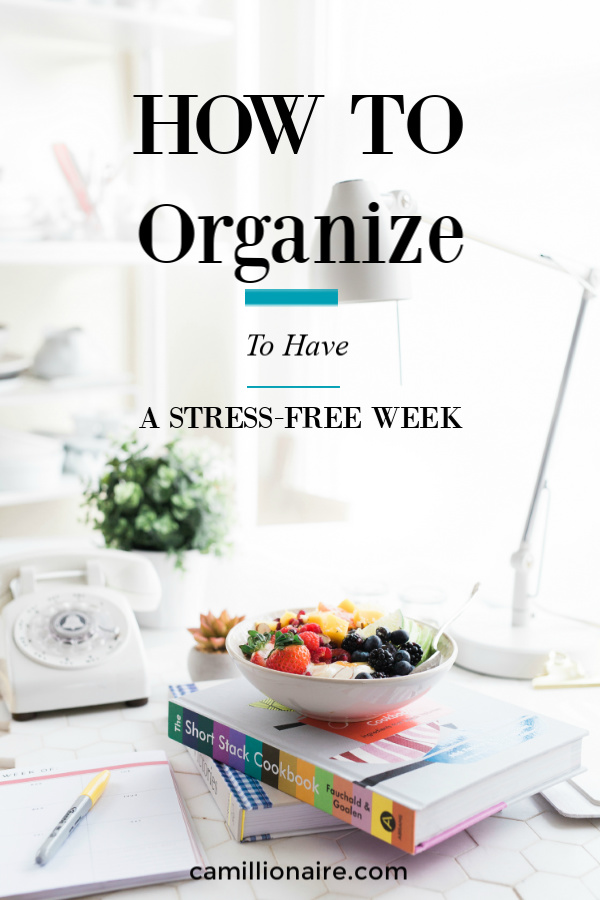 How to organize to have a stress-free week