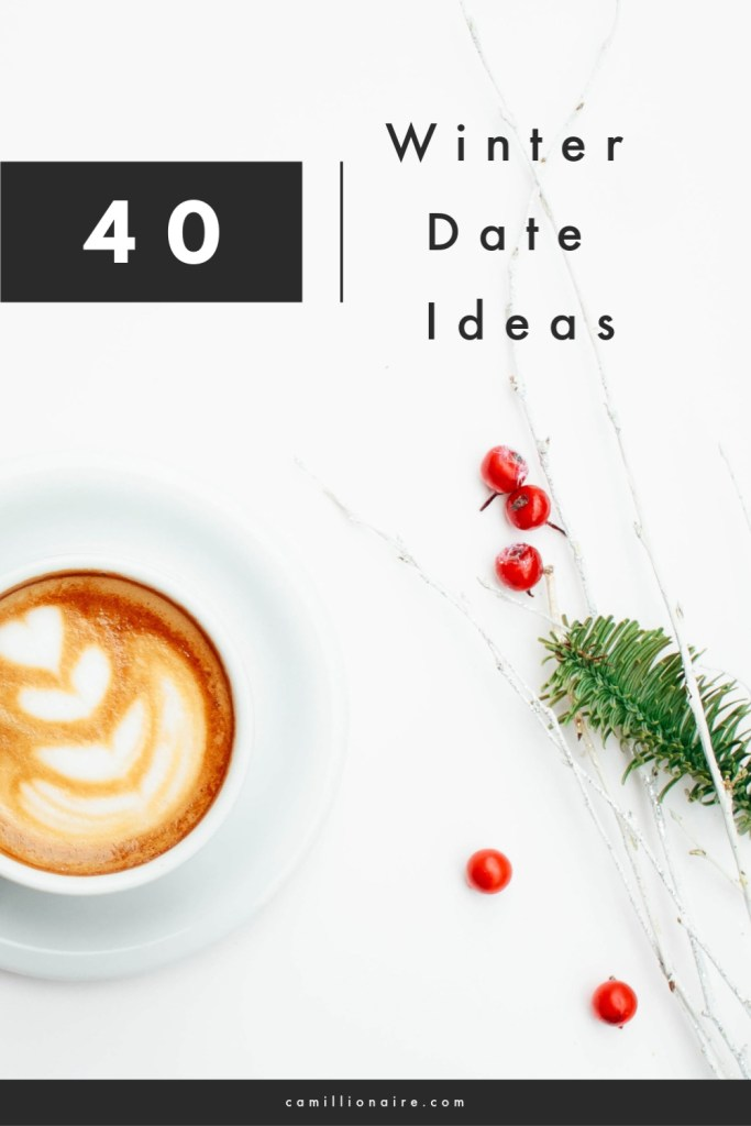 40 winter date ideas