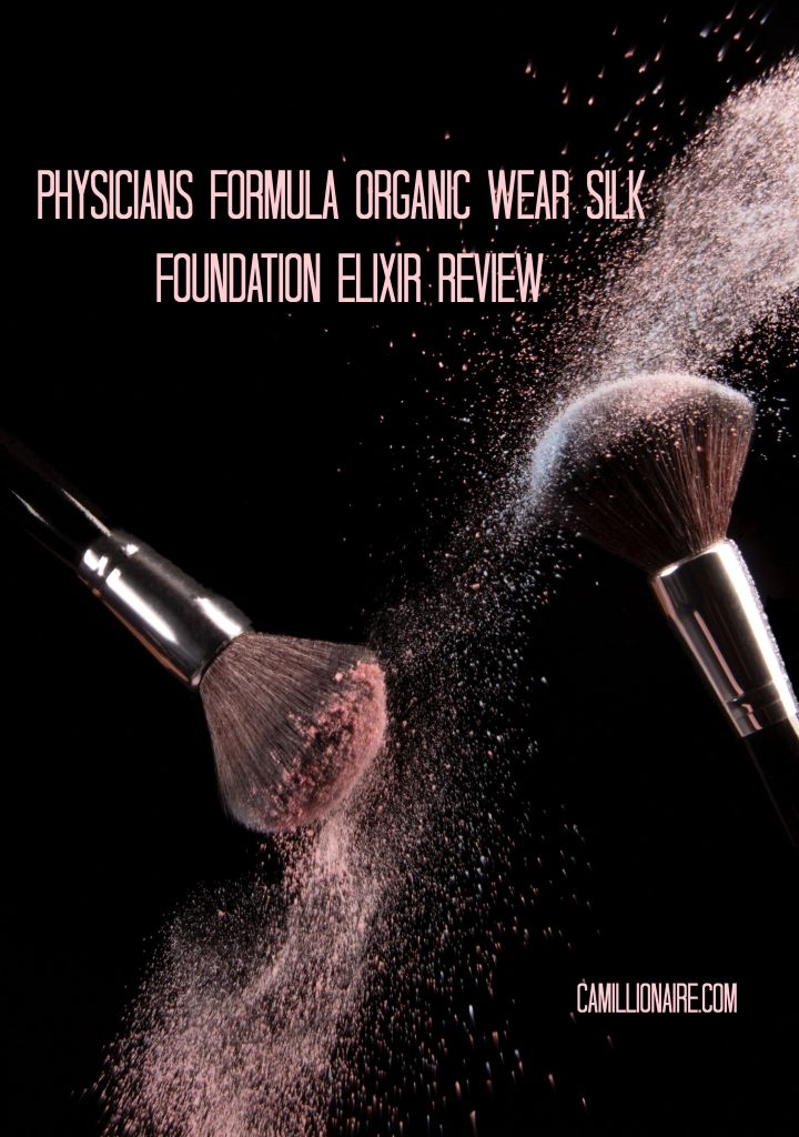Physicians formula organic wear silk foundation elixir review with makeup brushes