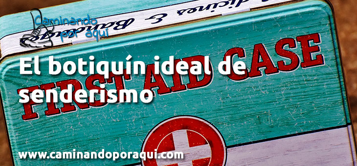 El botiquín ideal de senderismo
