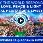 DOMENICA 29 NOVEMBRE – LOVE PEACE LIGHT TO ALL-MEDITAZIONE GLOBALE- PARTECIPIAMO???