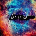 """LASCIA CHE LE COSE ACCADANO…(LET IT BE)…""""bellissimo"""""""