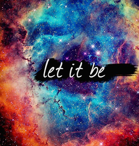 cute-funny-girly-girl-let-it-be-quote-the-beatles-galaxy-Favim.com-796247
