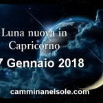 LUNA NUOVA IN CAPRICORNO -17 GENNAIO 2018- RITORNA ALL'ESSENZIALE PER RICORDARE CHI SEI