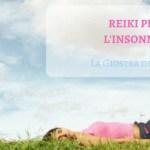 CURARE L'INSONNIA CON IL REIKI di Luca Carli