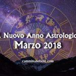 E'INIZIATO IL NUOVO ANNO ASTROLOGICO-MARZO 2018