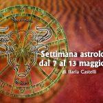 SETTIMANA ASTROLOGICA DAL 7 AL 13 MAGGIO 2018- L'ULTIMO ABBRACCIO TRA MARTE E PLUTONE di Ilaria Castelli