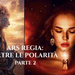 L'ARS REGIA OLTRE LE POLARITA' – DAL VUOTO SI ERGE IL GUERRIERO (PARTE 2) di Sara Surti