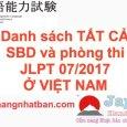 Danh sách số báo danh và phòng thi JLPT tháng 7 năm 2017 ở Việt Nam đầy đủ nhất
