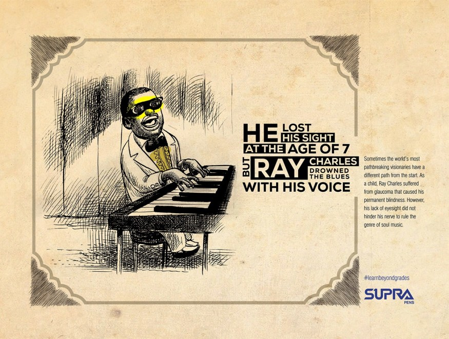 Supra Pens | Learn Beyond Grades | print campaign | Ray Charles