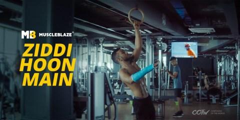 MuscleBlaze Ziddi Hoon Main