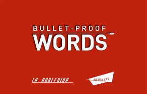 Bulletproof words | in favor of freedom of expression | ARTICLE 19