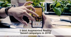 Augmented Reality technology based campaigns in 2018